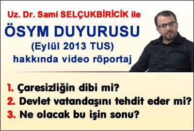 Uz. Dr. Sami SELÇUKBİRİCİK ile ÖSYM DUYURUSU hakkında video röportaj